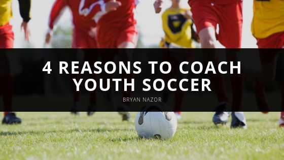 Bryan Nazor - 4 Reasons to Coach Youth Soccer