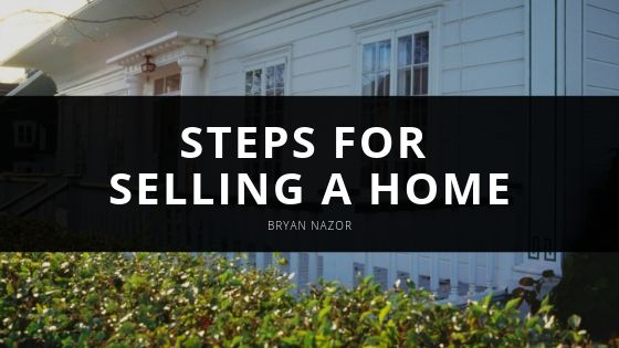 Bryan Nazor - Steps for Selling a Home