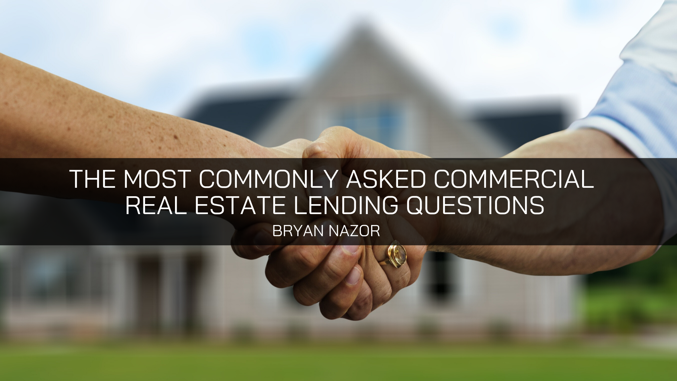 Main Street Title's Bryan Nazor Answers Some Of His Most Commonly Asked Commercial Real Estate Lending Questions